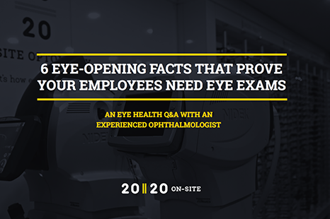 6-eye-opening-facts-that-prove-your-employees-need-eye-exams.png